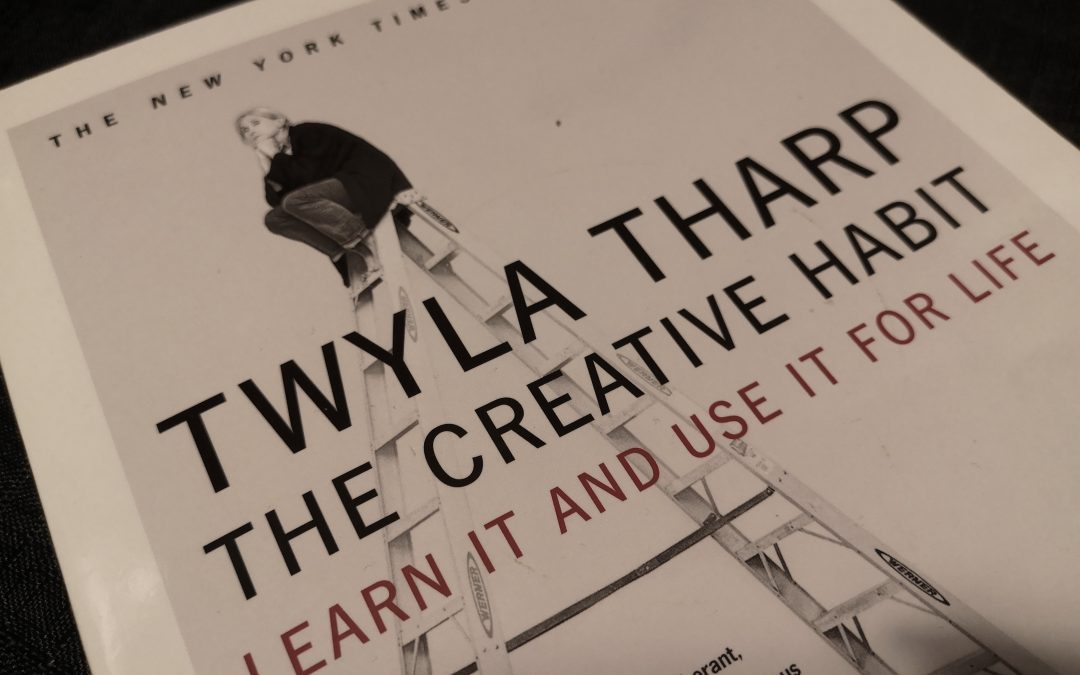 Book review: The Creative Habit – Twyla Tharp